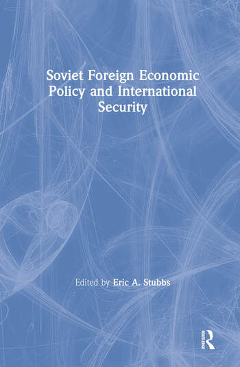 Soviet Foreign Economic Policy and International Security book cover
