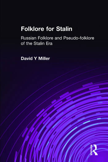 Folklore for Stalin: Russian Folklore and Pseudo-folklore of the Stalin Era Russian Folklore and Pseudo-folklore of the Stalin Era book cover