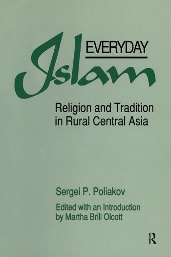 Everyday Islam: Religion and Tradition in Rural Central Asia Religion and Tradition in Rural Central Asia book cover