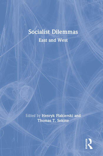 Socialist Dilemmas: East and West East and West book cover