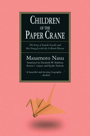 The Children of the Paper Crane: The Story of Sadako Sasaki and Her Struggle with the A-Bomb Disease The Story of Sadako Sasaki and Her Struggle with the A-Bomb Disease book cover