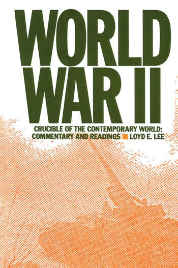 World War Two: Crucible of the Contemporary World - Commentary and Readings Crucible of the Contemporary World - Commentary and Readings book cover