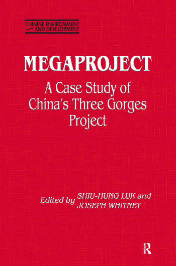 Megaproject: Case Study of China's Three Gorges Project Case Study of China's Three Gorges Project book cover