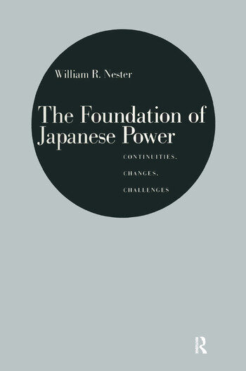 The Foundation of Japanese Power: Continuities, Changes, Challenges Continuities, Changes, Challenges book cover