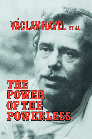 The Power of the Powerless: Citizens Against the State in Central Eastern Europe Citizens Against the State in Central Eastern Europe book cover