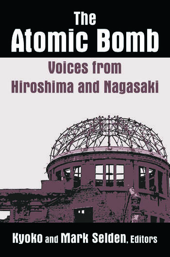 The Atomic Bomb: Voices from Hiroshima and Nagasaki Voices from Hiroshima and Nagasaki book cover