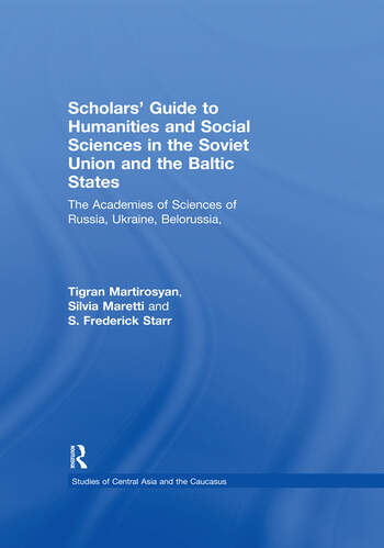 Scholars' Guide to Humanities and Social Sciences in the Soviet Union and the Baltic States The Academies of Sciences of Russia, Ukraine, Belorussia, Moldova, the Transcaucasian and Central Asian Republics and Estonia, Latvia and Lithuania book cover