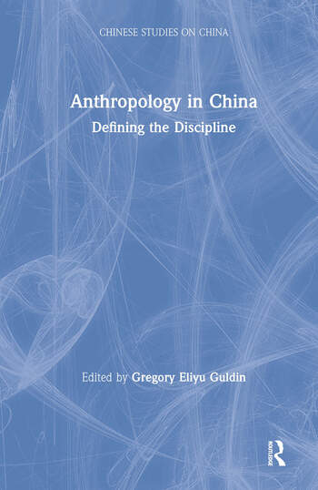 Anthropology in China: Defining the Discipline Defining the Discipline book cover