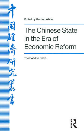 The Chinese State in the Era of Economic Reform : the Road to Crisis: Asia and the Pacific Asia and the Pacific book cover