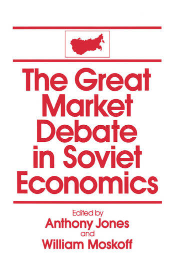 The Great Market Debate in Soviet Economics: An Anthology An Anthology book cover