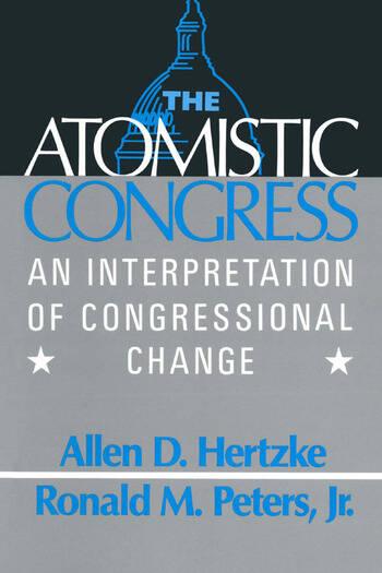 The Atomistic Congress: Interpretation of Congressional Change Interpretation of Congressional Change book cover