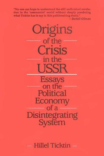 Origins of the Crisis in the U.S.S.R.: Essays on the Political Economy of a Disintegrating System Essays on the Political Economy of a Disintegrating System book cover