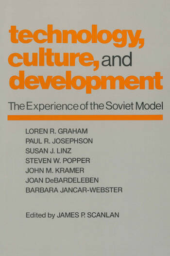 Technology, Culture and Development The Experience of the Soviet Model book cover