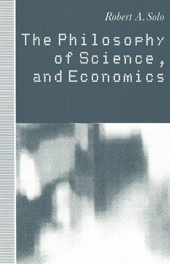 The Philosophy of Science and Economics book cover