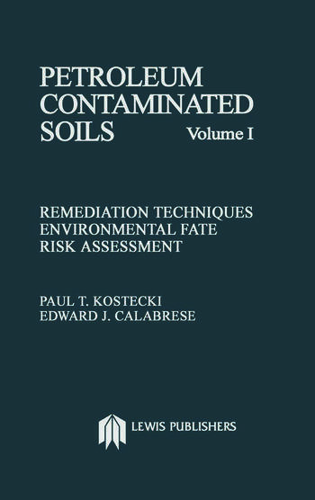 Petroleum Contaminated Soils, Volume I Remediation Techniques, Environmental Fate, and Risk Assessment book cover