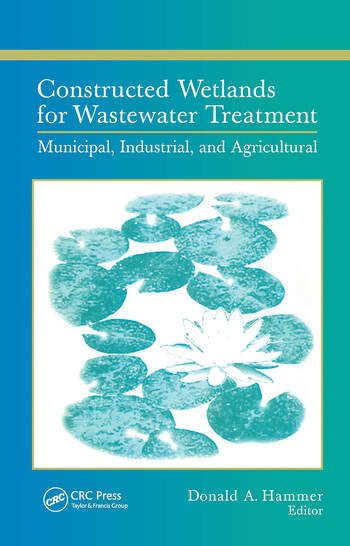 Constructed Wetlands for Wastewater Treatment Municipal, Industrial and Agricultural book cover