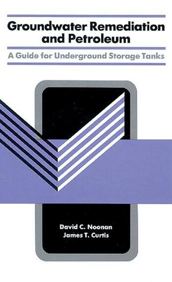 Groundwater Remediation and Petroleum A Guide for Underground Storage Tanks book cover