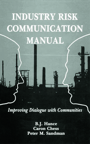 Industry Risk Communication ManualImproving Dialogue with Communities book cover