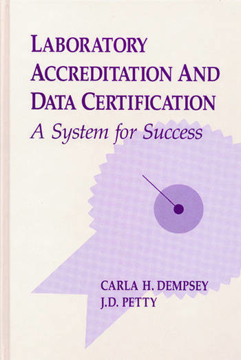 Laboratory Accreditation and Data Certification A System for Success book cover