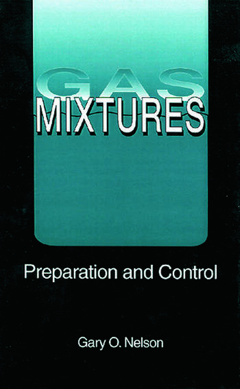 Gas Mixtures Preparation and Control book cover
