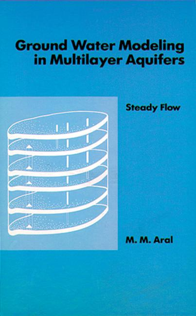 Ground Water Modeling in Multilayer Aquifers, Volume I book cover