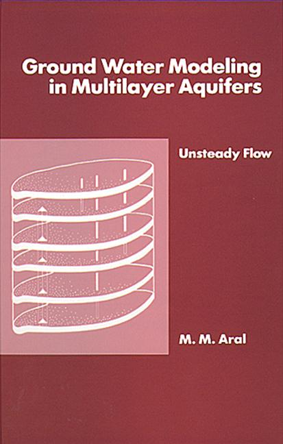 Ground Water Modeling in Multilayer Aquifers, Volume II book cover