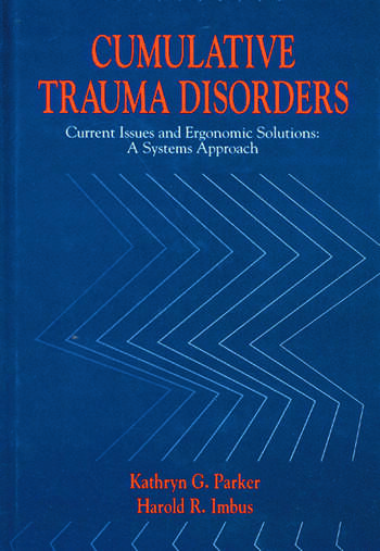 Cumulative Trauma Disorders Current Issues and Ergonomic Solutions book cover