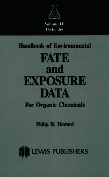 Handbook of Environmental Fate and Exposure Data For Organic Chemicals, Volume III Pesticides book cover