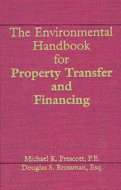 The Environmental Handbook for Property Transfer and Financing book cover