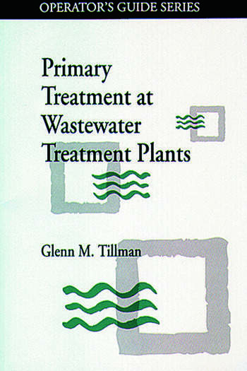 Primary Treatment at Wastewater Treatment Plants book cover