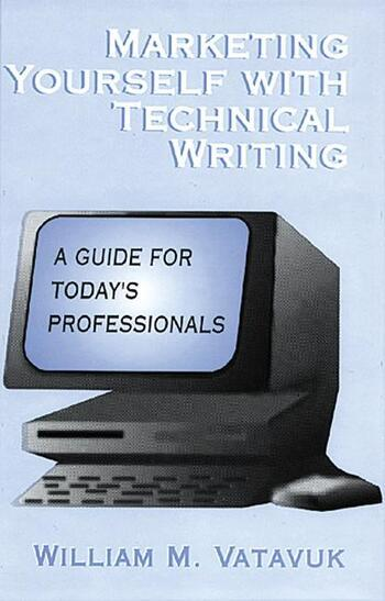Marketing Yourself with Technical Writing A Guide for Today's Professionals book cover