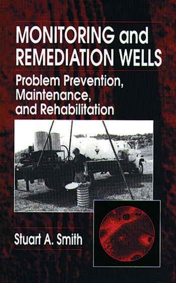 Monitoring and Remediation Wells Problem Prevention, Maintenance, and Rehabilitation book cover