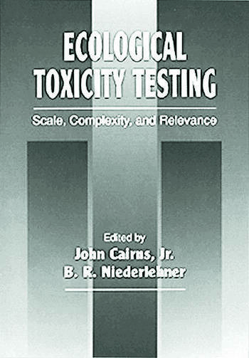 Ecological Toxicity Testing Scale, Complexity, and Relevance book cover