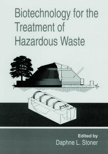 Biotechnology for the Treatment of Hazardous Waste book cover