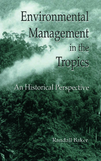 Environmental Management in the Tropics An Historical Perspective book cover