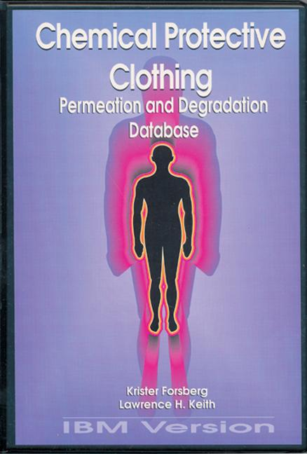 Chemical Protective Clothing Permeation/Degradation Database - IBM Version book cover