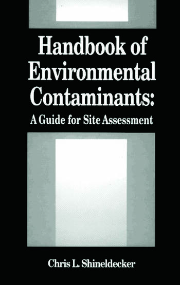 Handbook of Environmental Contaminants A Guide for Site Assessment book cover