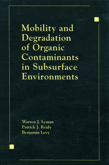 Mobility and Degradation of Organic Contaminants in Subsurface Environments book cover
