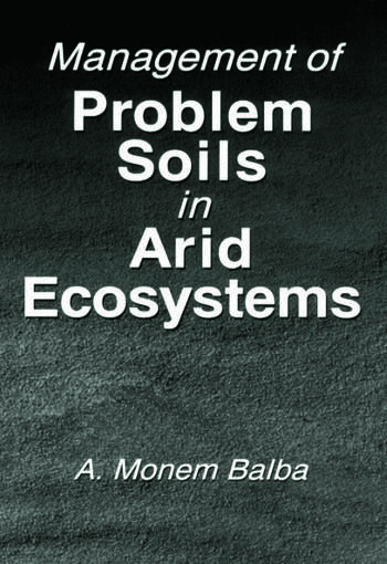 Management of Problem Soils in Arid Ecosystems book cover