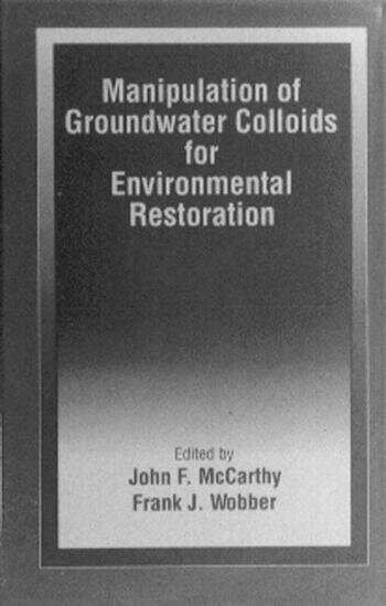 Manipulation of Groundwater Colloids for Environmental Restoration book cover