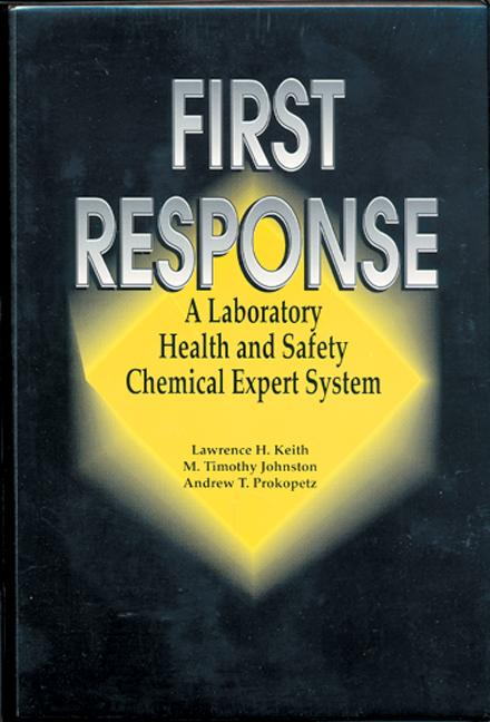 First Response A Laboratory Health and Safety Chemical Expert System book cover