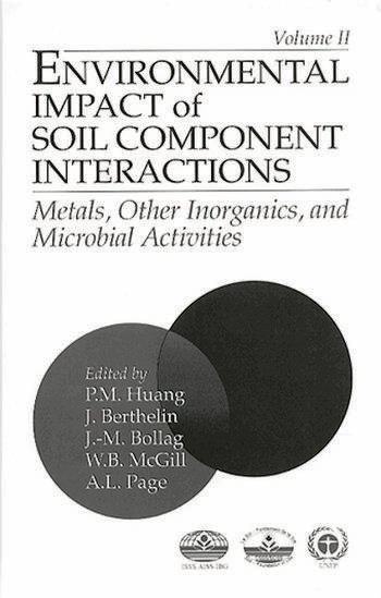 Environmental Impacts of Soil Component Interactions Metals, Other Inorganics, and Microbial Activities, Volume II book cover
