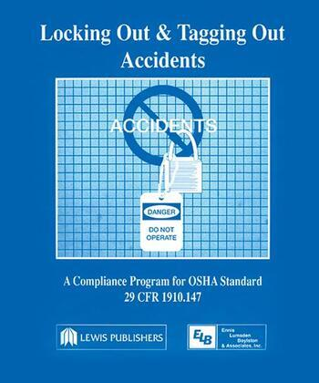 Locking Out and Tagging Out Accidents A Compliance Program for OSHA Standard 29 CFR 1910.147 book cover