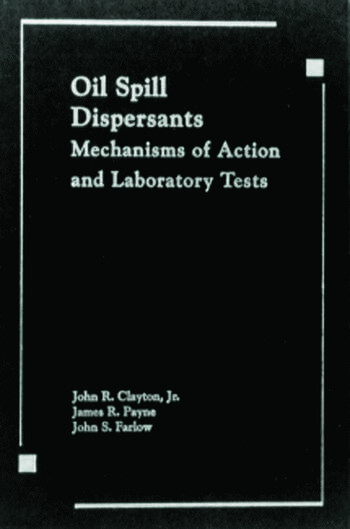 Oil Spill Dispersants Mechanisms of Action and Laboratory Tests book cover
