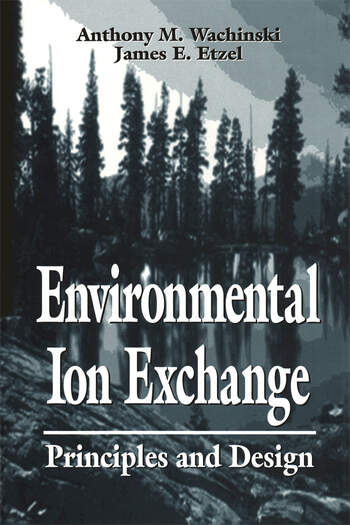 Environmental Ion Exchange Principles and Design book cover