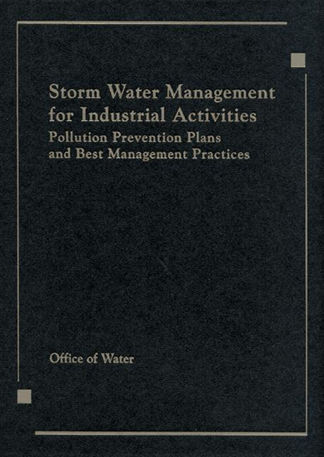 Storm Water Management for Industrial Activities Developing Pollution Prevention Plans and Best Management Practices book cover