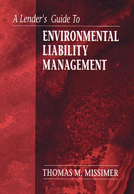 A Lender's Guide to Environmental Liability Management book cover