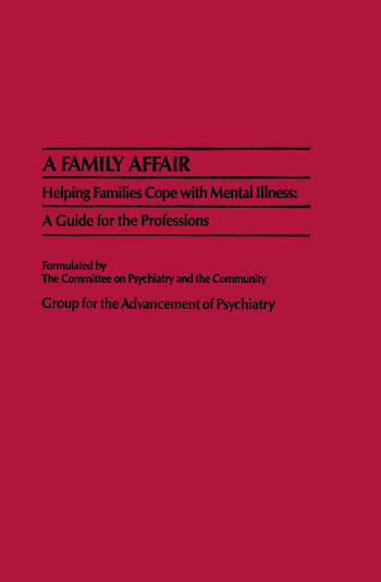 A Family Affair Helping Families Cope with Mental Illness: A Guide for the Professions book cover
