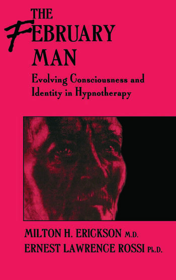 The February Man Evolving Consciousness and Identity in Hypnotherapy book cover
