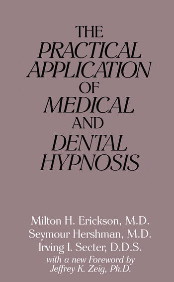The Practical Application of Medical and Dental Hypnosis book cover